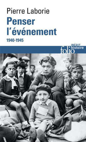 Penser l'événement : 1940-1945