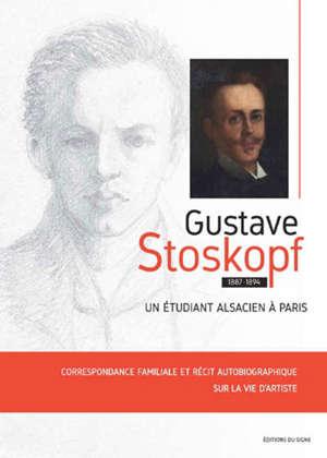 Gustave Stoskopf : un étudiant alsacien à Paris, 1887-1894