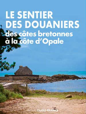 Le sentier des douaniers : des côtes bretonnes à la Côte d'Opale
