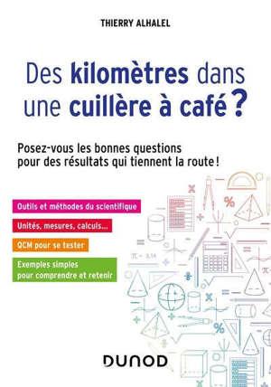 Des kilomètres dans une cuillère à café ? : posez-vous les bonnes questions pour des résultats qui tiennent la route !