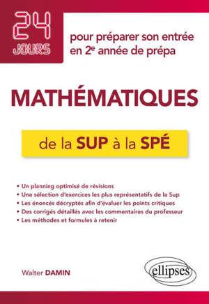 Mathématiques de la Sup à la Spé : 24 jours pour préparer son entrée en 2e année de prépa