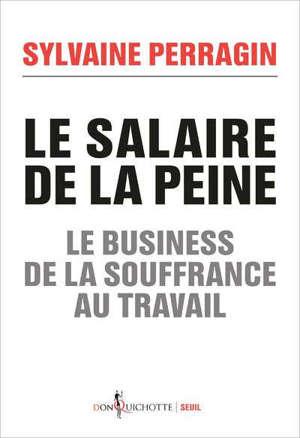 Le salaire de la peine : le business de la souffrance au travail