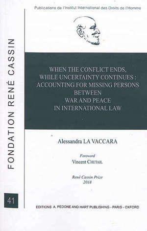 When the conflict ends, while uncertainty continues : accounting for missing persons between war and peace in international law