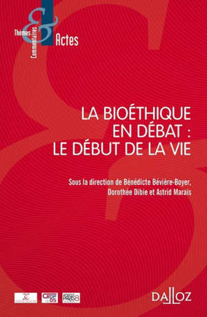 La bioéthique en débat : le début de la vie