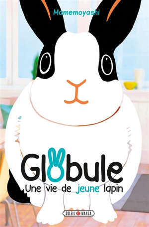 Globule, une vie de jeune lapin