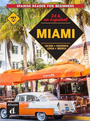 Miami : cultura, convivencia, lengua, herencia : 24 h en espanol