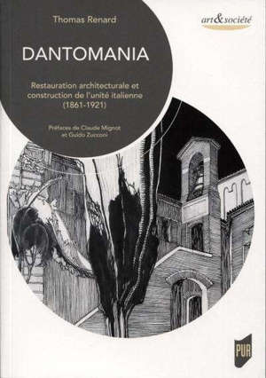 Dantomania : restauration architecturale et construction de l'unité italienne (1861-1921)