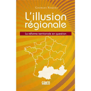 L'illusion régionale : la réforme territoriale en question