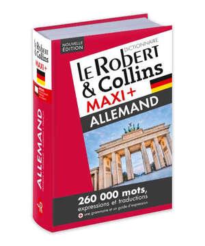 Le Robert & Collins allemand maxi + : français-allemand, allemand-français