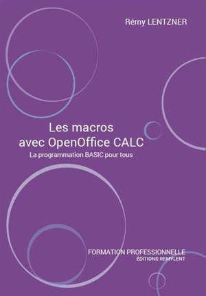 Les macros avec OpenOffice Calc : la programmation Basic pour tous