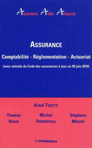 Assurance : comptabilité, réglementation, actuariat : avec extraits du Code des assurances à jour au 30 juin 2010