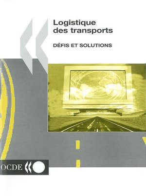 Logistique des transports : défis et solutions