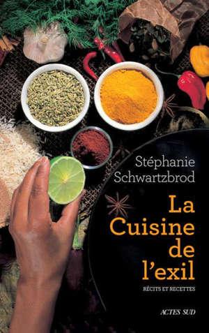 La cuisine de l'exil : récits et recettes
