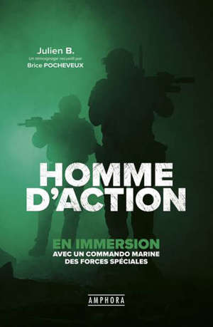 Homme d'action : en immersion avec un commando marine