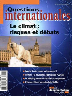 Questions internationales. n° 38, Le climat : risques et débats