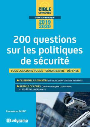 200 questions sur les politiques de sécurité : tous concours police, gendarmerie, défense, 2019-2020
