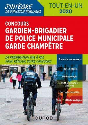 Concours gardien-brigadier de police municipale, garde champêtre : tout-en-un 2020 : la préparation pas à pas pour réussir votre concours