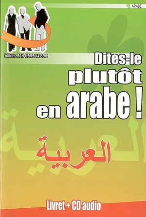 Dites-le plutôt en arabe !