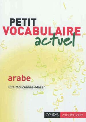 Petit vocabulaire actuel, arabe