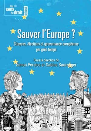 Sauver l'Europe ? : citoyens, élections et gouvernance européenne par gros temps