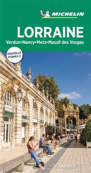 Lorraine : Verdun, Nancy, Metz, massif des Vosges