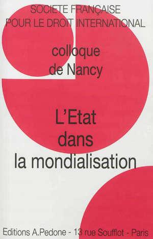 L'Etat dans la mondialisation : colloque de Nancy