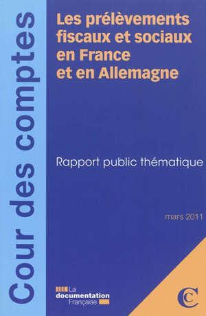 Les prélèvement fiscaux et sociaux en France et en Allemagne : rapport public thématique : mars 2011