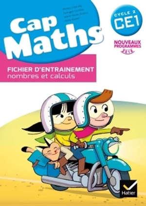 Cap maths CE1 : fichier d'entraînement : nombres et calculs