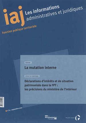 Informations administratives et juridiques. n° 9 (2017), La mutation interne