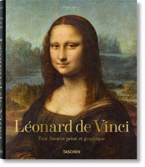 Léonard de Vinci : tout l'oeuvre peint et graphique