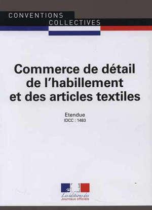Commerce de détail de l'habillement et des articles textiles : IDCC 1483 : convention collective nationale du 25 novembre 1987, mise à jour par avenant du 17 juin 2004, étendu par arrêté du 8 décembre 2004