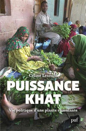 Puissance khat : vie politique d'une plante stimulante