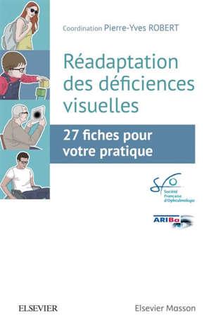 Réadaptation des déficiences visuelles : 27 fiches pour votre pratique