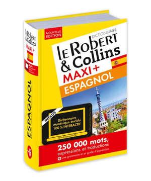 Le Robert & Collins espagnol maxi + : français-espagnol, espagnol-français