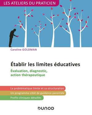 Etablir les limites éducatives : évaluation, diagnostic, action thérapeutique