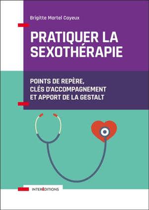 Pratiquer la sexothérapie : points de repère, clés d'accompagnement et apport de la gestalt