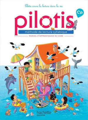 Pilotis, méthode de lecture syllabique : manuel d'apprentissage du code, CP : programme 2018