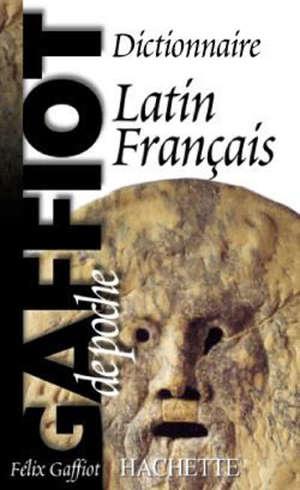 Le Gaffiot de poche : dictionnaire latin-français