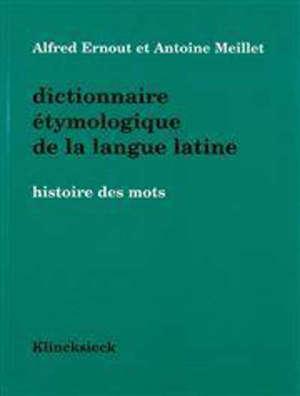 Dictionnaire étymologique de la langue latine : histoire des mots