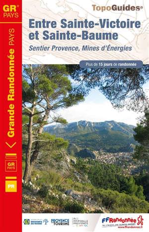 Entre Sainte-Victoire et Sainte-Baume : sentier Provence, mines d'énergies : plus de 15 jours de randonnée