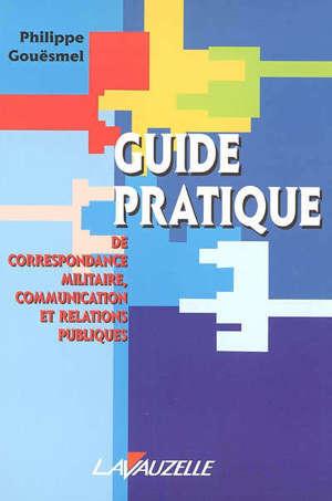 Guide pratique de correspondance militaire, communication et relations publiques