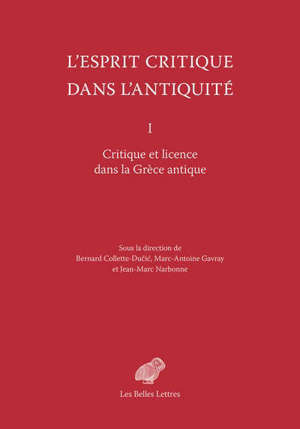 L'esprit critique dans l'Antiquité. Volume 1, Critique et licence dans la Grèce antique