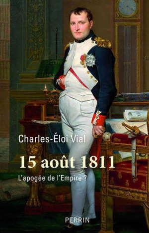 15 août 1811 : l'apogée de l'Empire ?