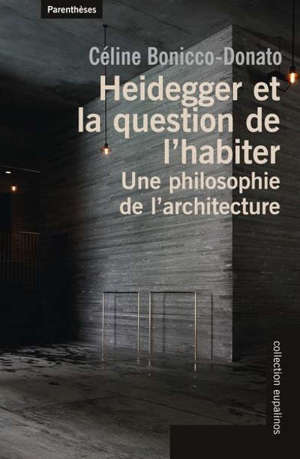 Heidegger et la question de l'habiter : une philosophie de l'architecture