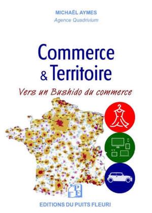 Commerce & territoire : comprendre l'urbanisation commerciale... et envisager sa révolution en cours