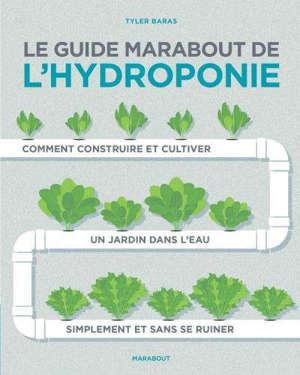 Le livre Marabout de l'hydroponie : comment construire et cultiver un jardin dans l'eau simplement et sans se ruiner