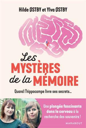Les mystères de la mémoire : quand l'hippocampe livre ses secrets...