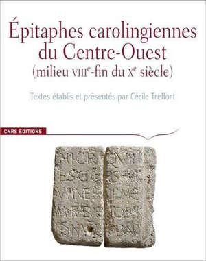 Corpus des inscriptions de la France médiévale, Epitaphes carolingiennes du Centre-Ouest : milieu VIIIe-fin du Xe siècle