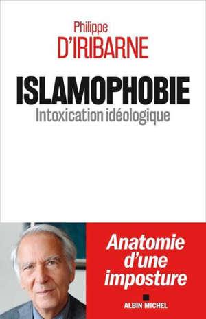 Islamophobie : intoxication idéologique