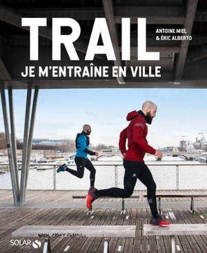 Trail : je m'entraîne en ville
